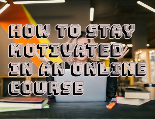 How to Stay Motivated in an Online Course